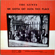 GENTS/BEST - WE GOTTA GET OUTTA THIS PLACE