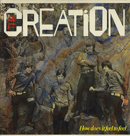 CREATION - HOW DOES IT FEEL TO FEEL