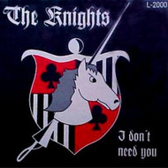 KNIGHTS - I DON'T NEED YOU