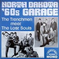 TRENCHMEN/LOST SOULS - NORTH DAKOTA SIXTIES GARAGE