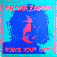 FRANK ZAPPA - HOW'S YOUR BIRD?