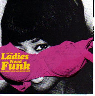 ALL THE LADIES NEED FUNK (CD)