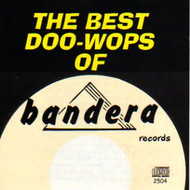 BEST DOO-WOPS OF BANDERA RECORDS (CD)