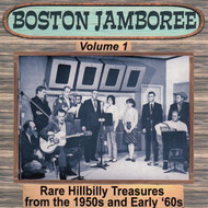 BOSTON JAMBOREE VOL. 1: RARE HILLBILLY TREASURES FROM THE '50S TO THE EARLY 60s  (CD)