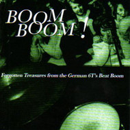 BOOM BOOM: FORGOTTEN TREASURES FROM THE GERMAN 60'S BEAT BOOM!  (CD)