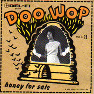 DEL-FI DOO WOP VOL. 3: HONEY FOR SALE (CD)