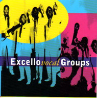 EXCELLO VOCAL GROUPS (CD)