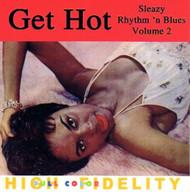 GET HOT: SLEAZY RHYTHM N BLUES VOL. 2 (CD)
