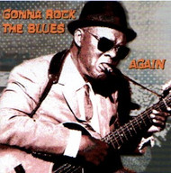 GONNA ROCK THE BLUES AGAIN (CD)