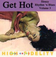 GET HOT: SLEAZY RHYTHM N BLUES VOL. 3 (CD)