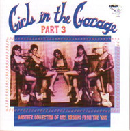 GIRLS IN THE GARAGE VOL. 3 (CD)