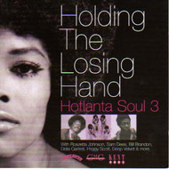 HOLDING THE LOSING HAND: HOTLANTA SOUL VOL. 3 (CD)