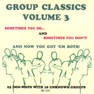 GROUP CLASSICS VOL. 3: 25 DOO-WOPS WITH 16 UNKNOWN GROUPS (CD)
