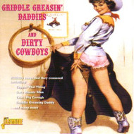 GRIDDLE GREASIN' DADDIES AND DIRTY COWBOYS (CD)