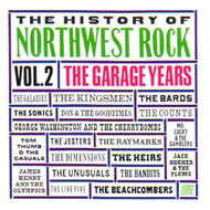 HISTORY OF NORTHWEST ROCK VOL. 2: THE GARAGE YEARS (CD)