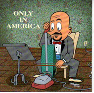 ONLY IN AMERICA (CD)