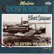 MODERN DOWNHOME BLUES SESSIONS VOL. 3: MEMPHIS ON DOWN (CD)