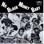NO BLACK MONEY BABY (CD)