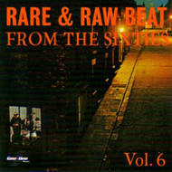 RARE AND RAW BEAT FROM THE 60's VOL. 6 (CD)