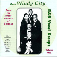 RARE WINDY CITY R&B VOCAL GROUPS VOL. 1 (CD)