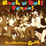 ROCK N ROLL FEVER: THE WILDEST FROM SPECIALTY (CD)