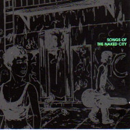 SONGS OF THE NAKED CITY (CD)