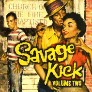 SAVAGE KICK VOL. 2 (CD)