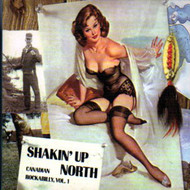 SHAKIN' UP NORTH: CANADIAN ROCKABILLY VOL. 1 (CD)