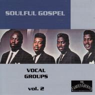 SOULFUL GOSPEL VOCAL GROUPS VOL. 2 (CD)