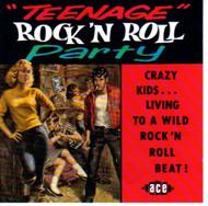 TEENAGE ROCK N' ROLL PARTY  (CD)