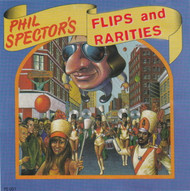 PHIL SPECTOR'S FLIPS AND RARITIES (CD)