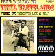 TWISTED TALES FROM THE VINYL WASTELANDS VOL. 2: DEMENTED ROCK & ROLL (CD)