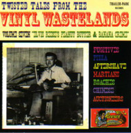 TWISTED TALES FROM THE VINYL WASTELANDS VOL. 7: ELVIS, REESES, PEANUT BUTTER AND BANANA CREME (CD)