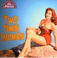 TWO TIMIN' WOMAN (CD)