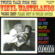 TWISTED TALES FROM THE VINYL WASTELANDS VOL. 8: PLEASE DON'T GO TOPLESS MOTHER (CD)