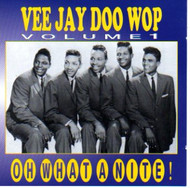 VEE JAY DOO WOP VOL. 1: OH WHAT A NITE! (CD)