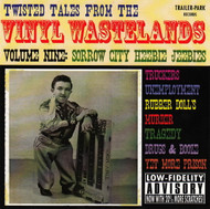 TWISTED TALES FROM THE VINYL WASTELANDS VOL. 9: SORROW CITY HEEBIE JEEBIES (CD)