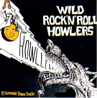 WILD ROCK N' ROLL HOWLERS (CD)