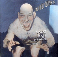 YOU BETTER BELIEVE IT: WHITE TRASH ROCKERS 1955-69 (CD)
