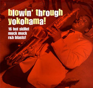 BLOWIN' THROUGH YOKOHAMA