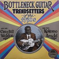 BOTTLENECK GUITAR TRENDSETTERS - CASEY BILL WELDON / KOKOMO ARNOLD