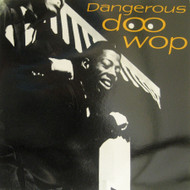 DANGEROUS DOO WOP VOL. 2