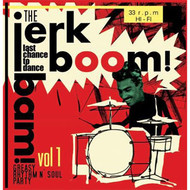 JERK BOOM! BAM! LAST CHANCE TO DANCE VOL 1 - GREASY RHYTHM N SOUL PARTY