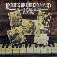 KNIGHTS OF THE KEYBOARD - CHICAGO PIANO BLUES 1947-1956