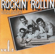 ROCKIN' ROLLIN' VOCAL GROUPS VOL. 2