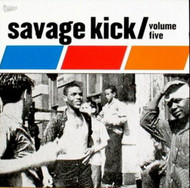 SAVAGE KICK VOL. 5