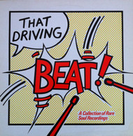 THAT DRIVING BEAT!: A COLLECTION OF RARE SOUL RECORDINGS