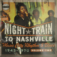 NIGHT TRAIN TO NASHVILLE: MUSIC CITY RHYTHM & BLUES 1945-1970 VOL. 2