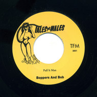 BOPPERS AND BOB - PULL IT MAN