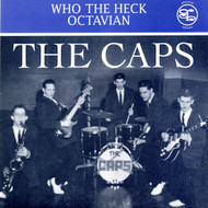 CAPS - WHO THE HECK / OCTAVIAN